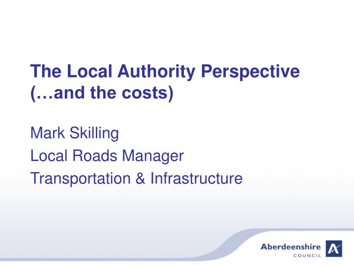 The local authority perspective and the costs