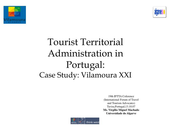 Tourist territorial administration in portugal case study vilamoura xxi
