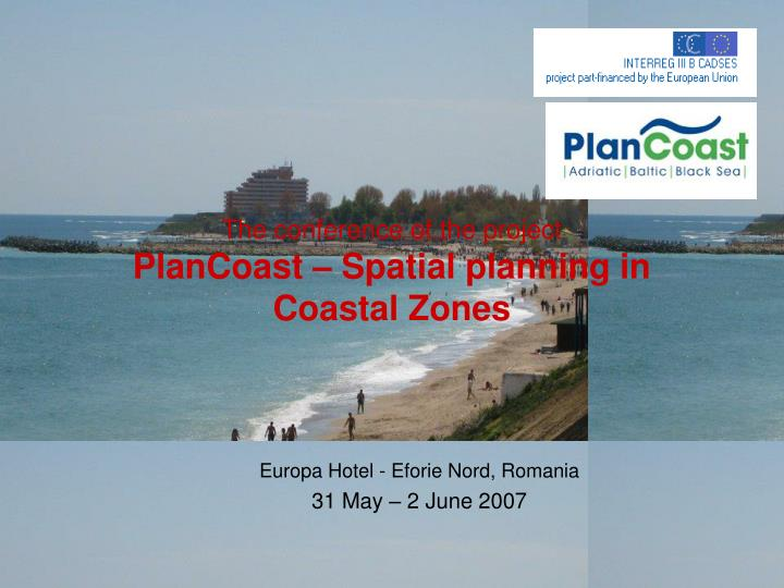The conference of the project plancoast spatial planning in coastal zones