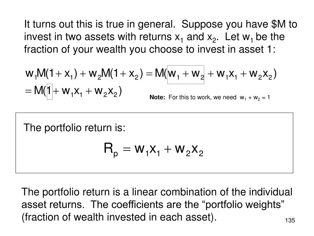 It turns out this is true in general.  Suppose you have $M to invest in two assets with returns x
