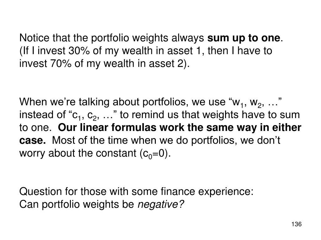 Notice that the portfolio weights always