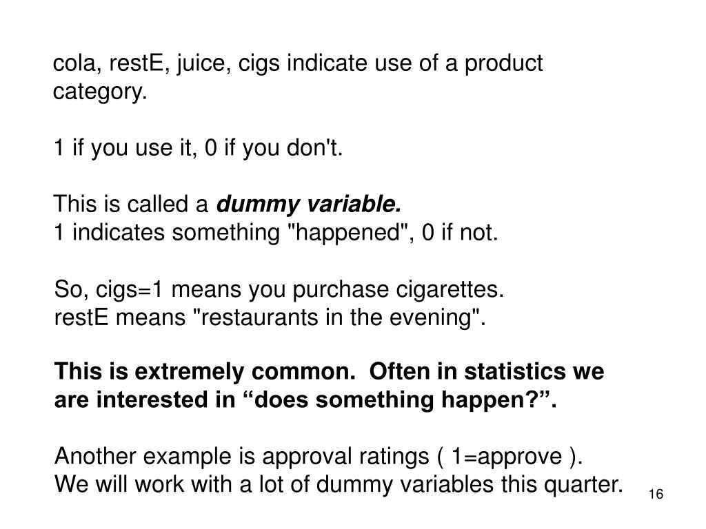 cola, restE, juice, cigs indicate use of a product