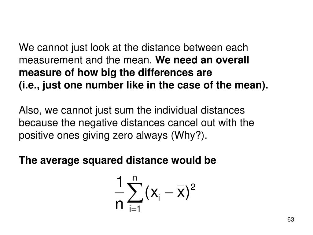 We cannot just look at the distance between each measurement and the mean.