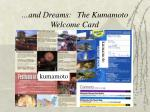 and dreams the kumamoto welcome card