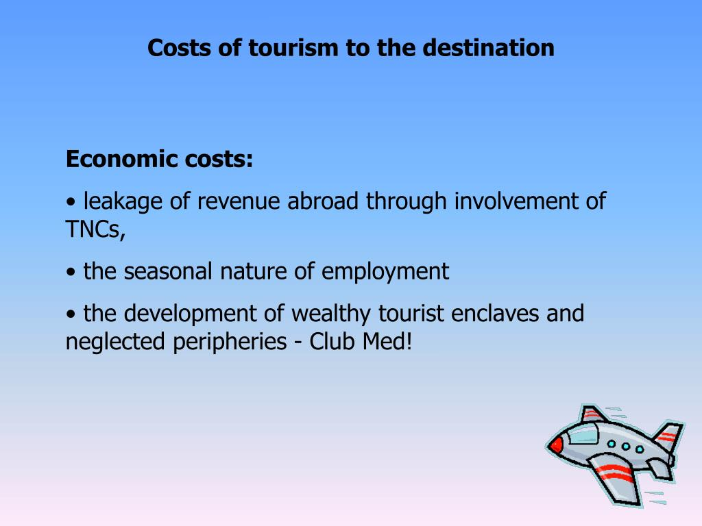 Costs of tourism to the destination