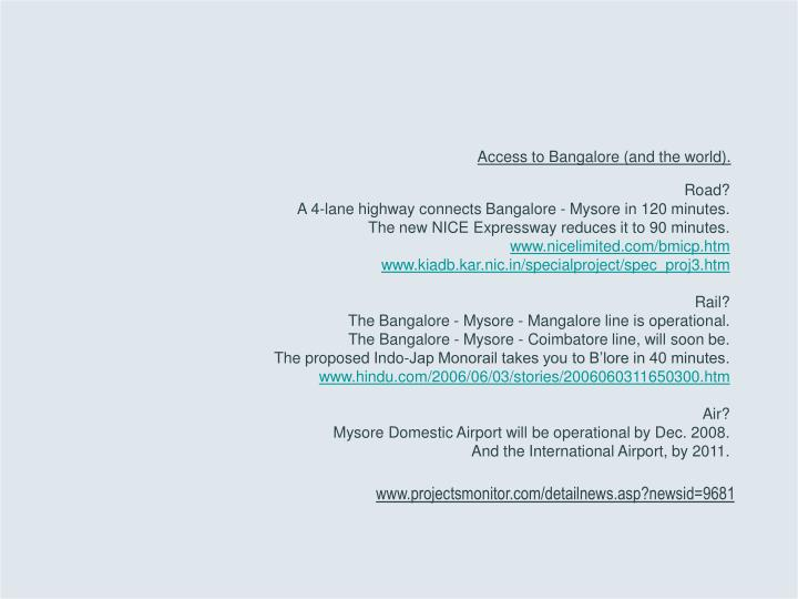 Access to Bangalore (and the world).