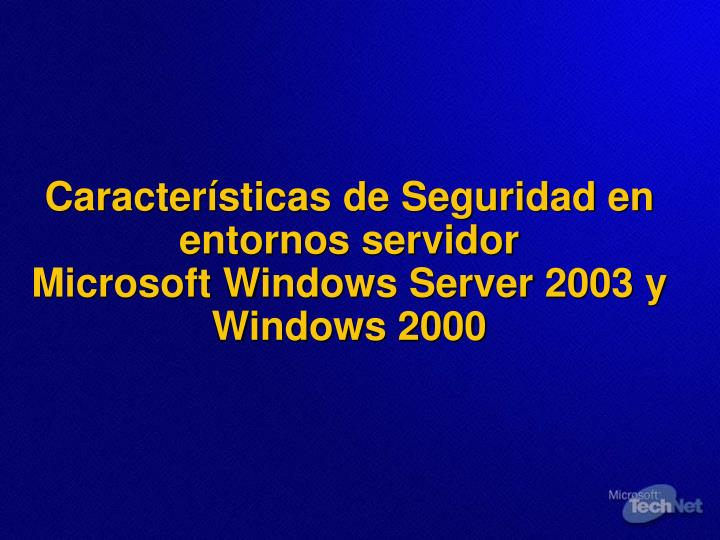 Caracter sticas de seguridad en entornos servidor microsoft windows server 2003 y windows 2000 l.jpg
