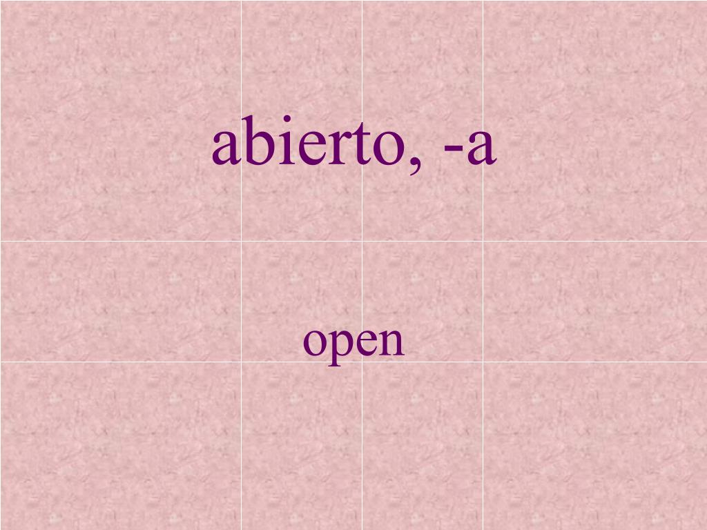 abierto, -a