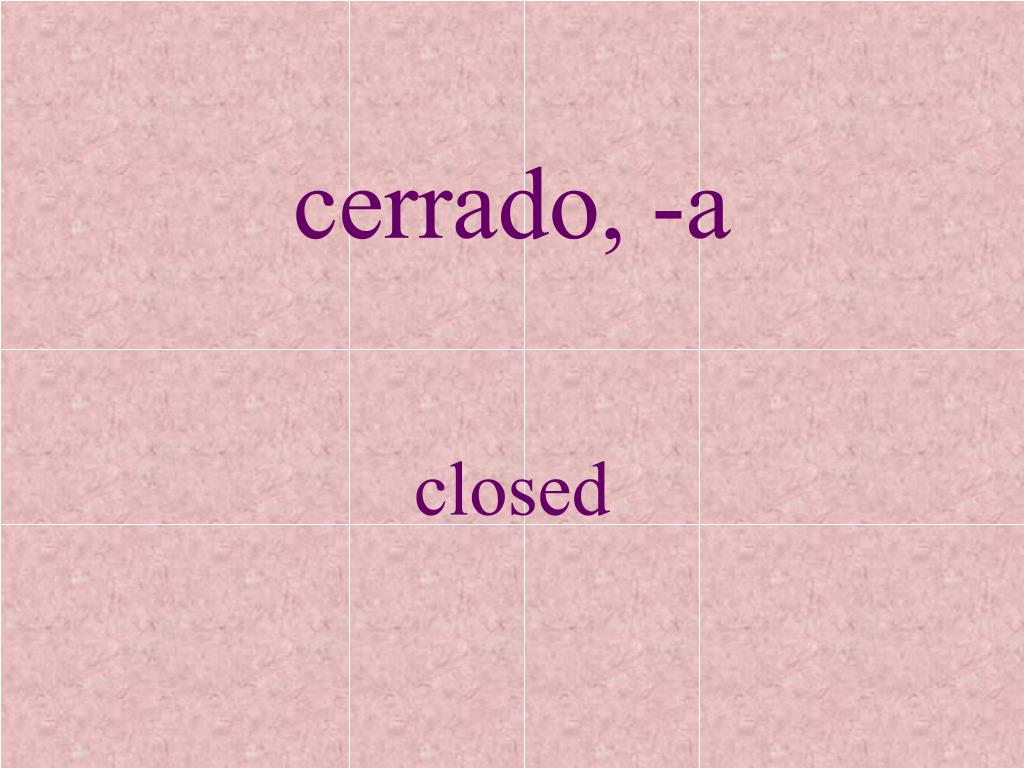 cerrado, -a