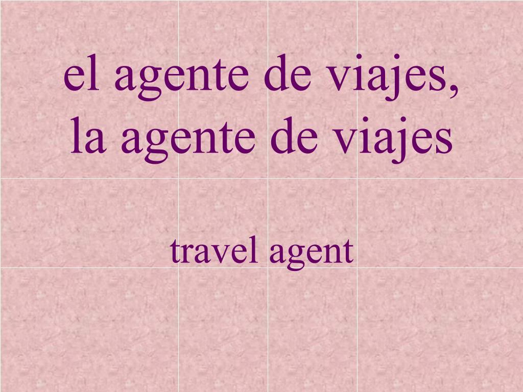 el agente de viajes,