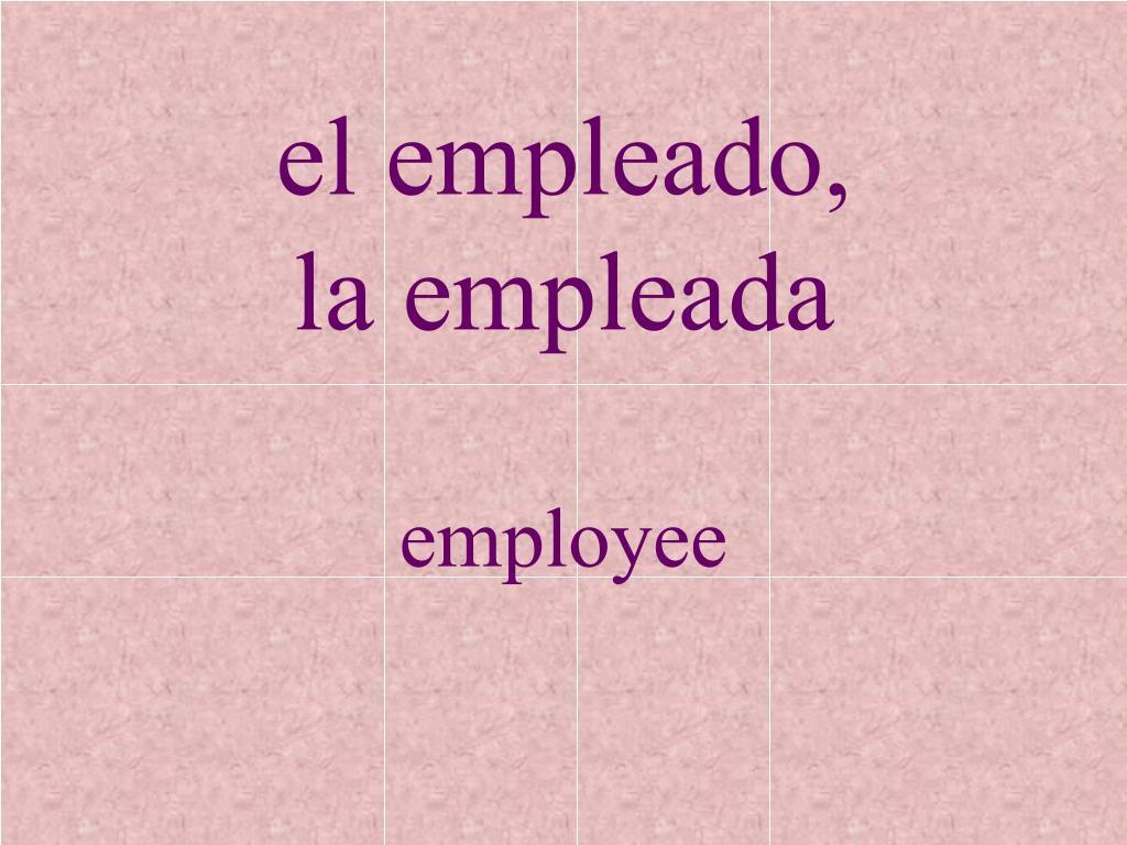 el empleado,