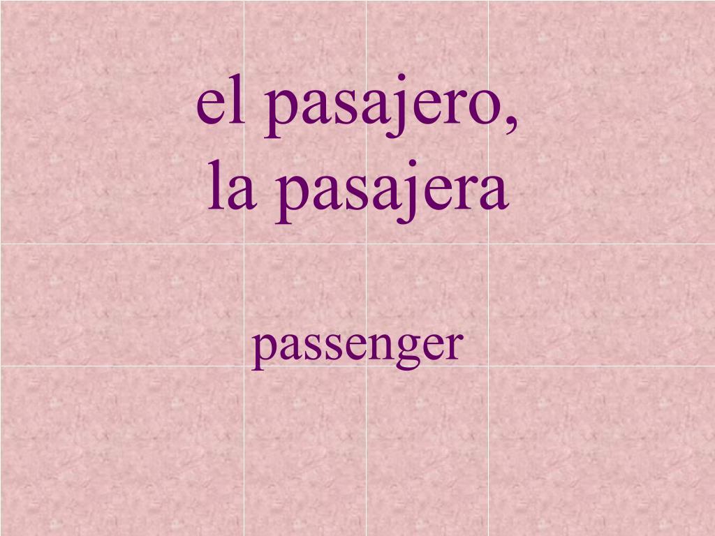 el pasajero,