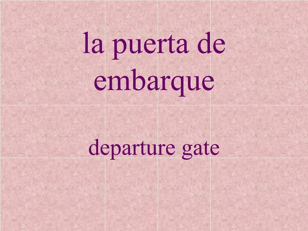 la puerta de embarque
