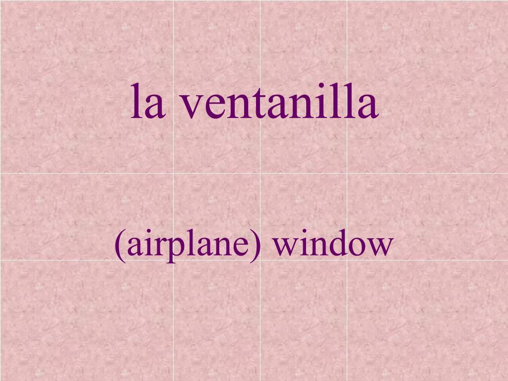 la ventanilla