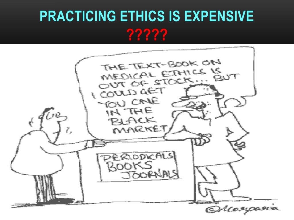 Practicing ethics is expensive