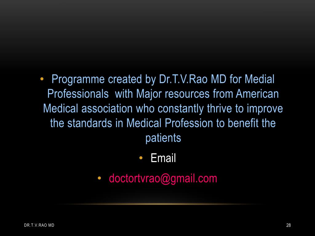 Programme created by Dr.T.V.Rao MD for Medial Professionals  with Major resources from American Medical association who constantly thrive to improve the standards in Medical Profession to benefit the patients