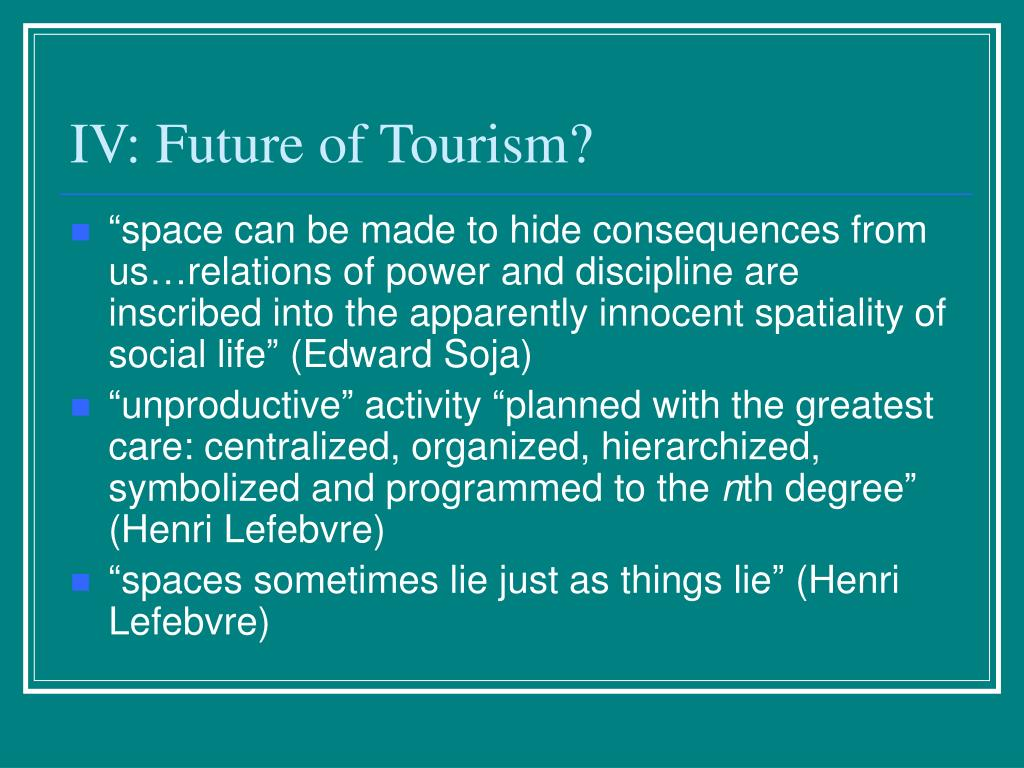 IV: Future of Tourism?