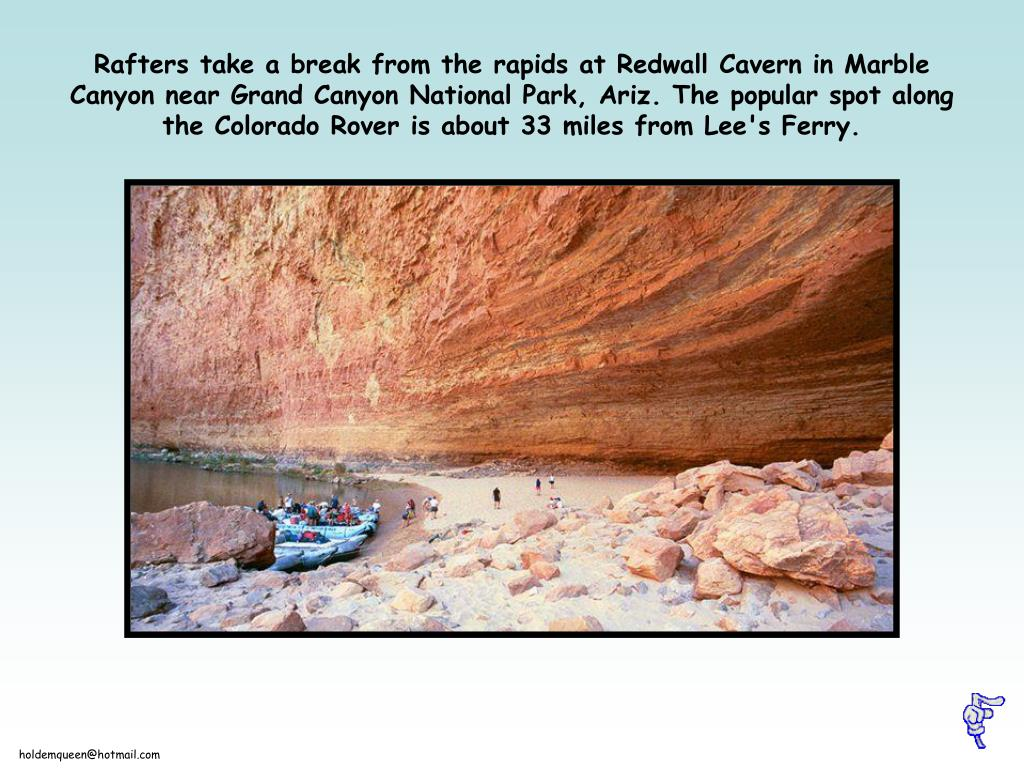 Rafters take a break from the rapids at Redwall Cavern in Marble Canyon near Grand Canyon National Park, Ariz. The popular spot along the Colorado Rover is about 33 miles from Lee's Ferry.
