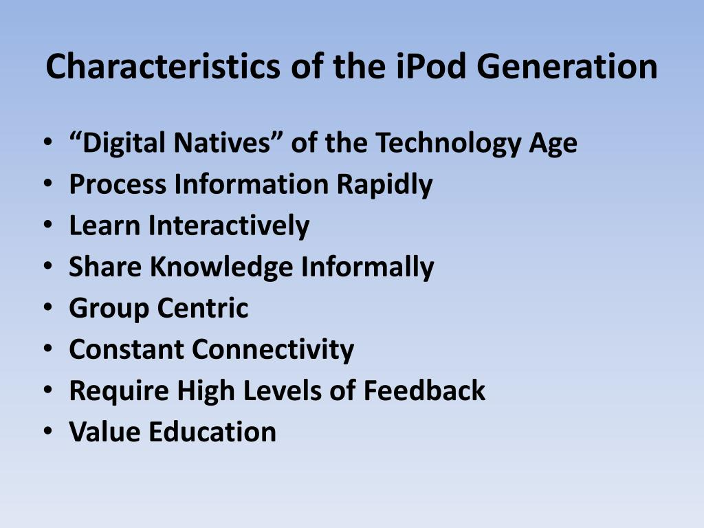 Characteristics of the iPod Generation