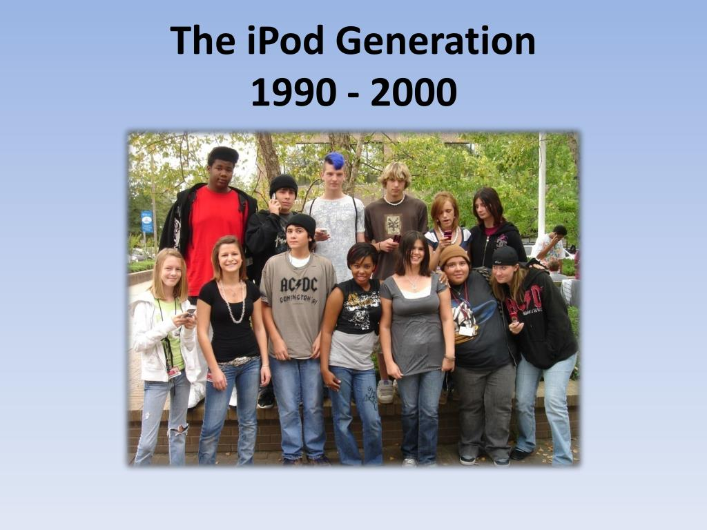 The iPod Generation