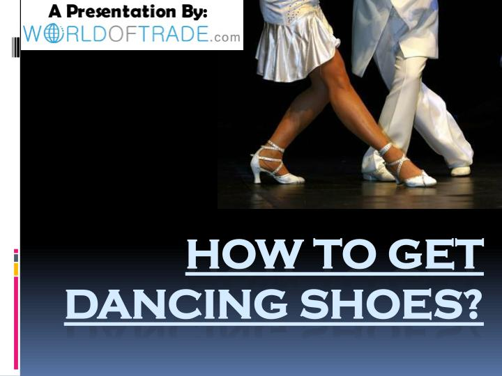 How to get dancing shoes