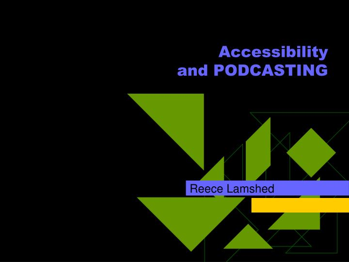Accessibility and podcasting