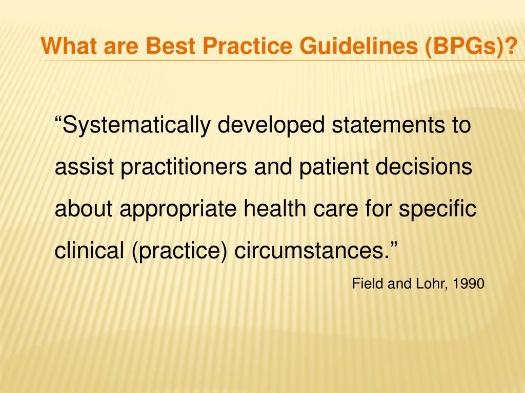 What are Best Practice Guidelines (BPGs)?