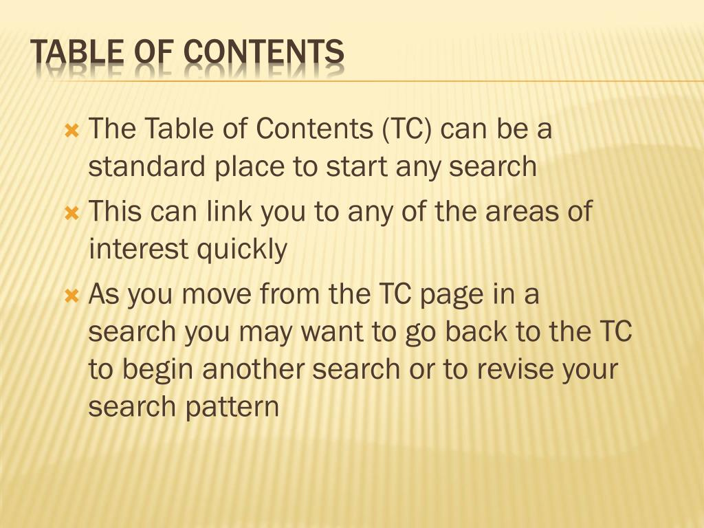 The Table of Contents (TC) can be a standard place to start any search