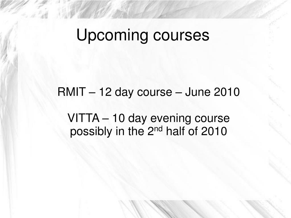 RMIT – 12 day course – June 2010