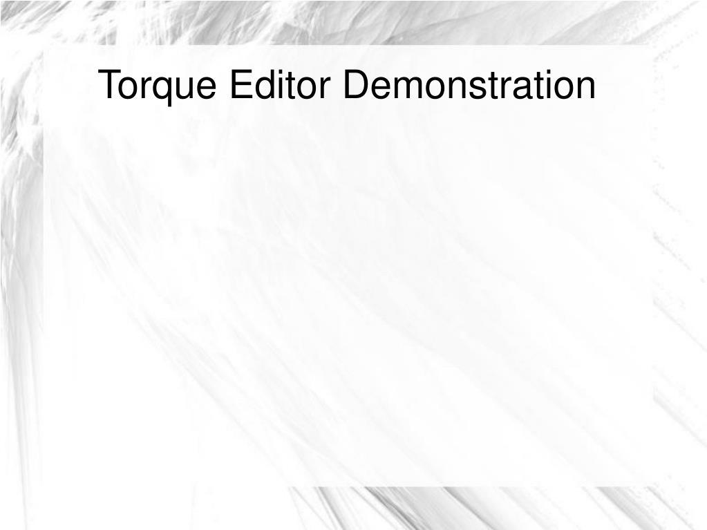 Torque Editor Demonstration