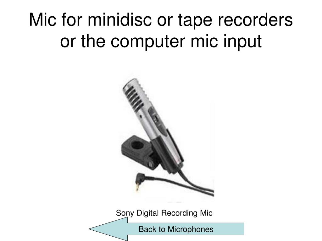 Mic for minidisc or tape recorders or the computer mic input