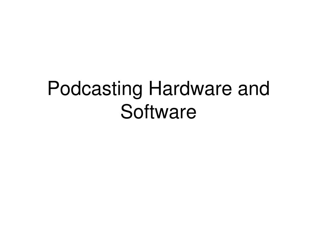 Podcasting Hardware and Software