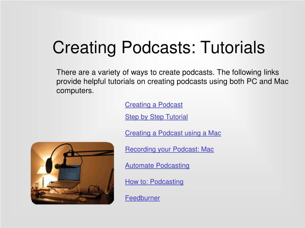 Creating Podcasts: Tutorials