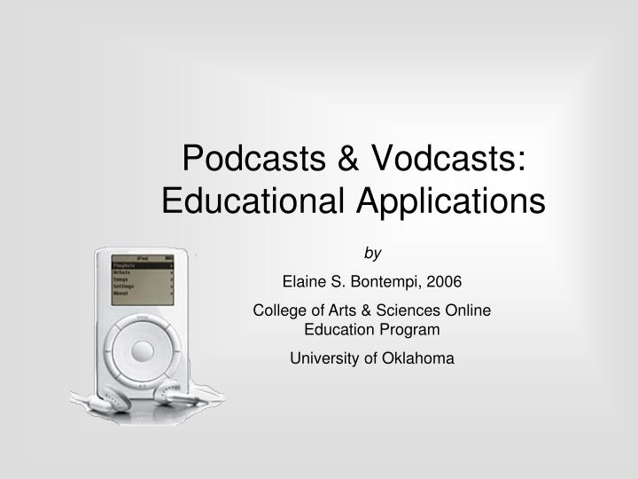Podcasts vodcasts educational applications