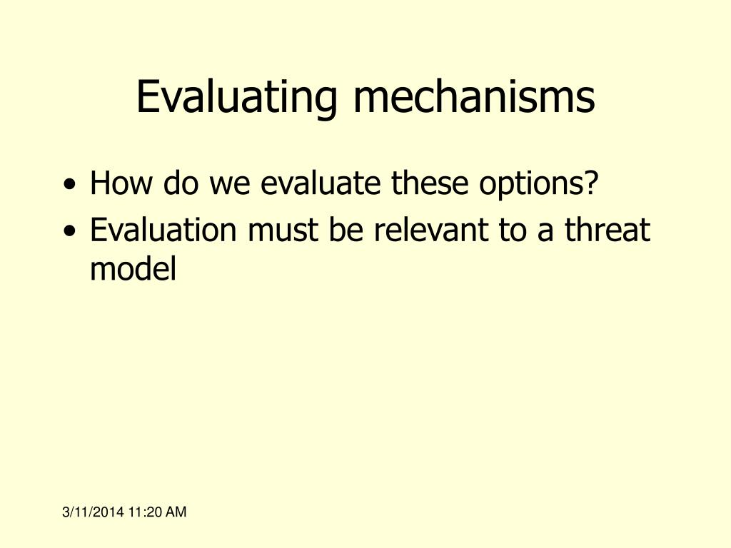 Evaluating mechanisms