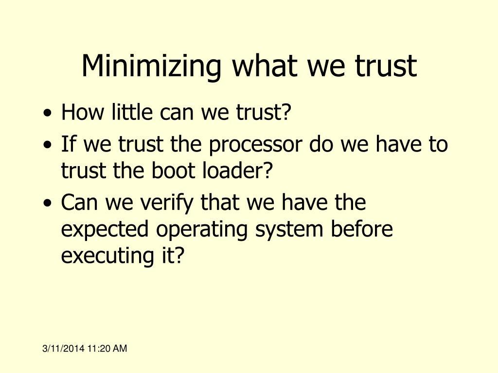 Minimizing what we trust