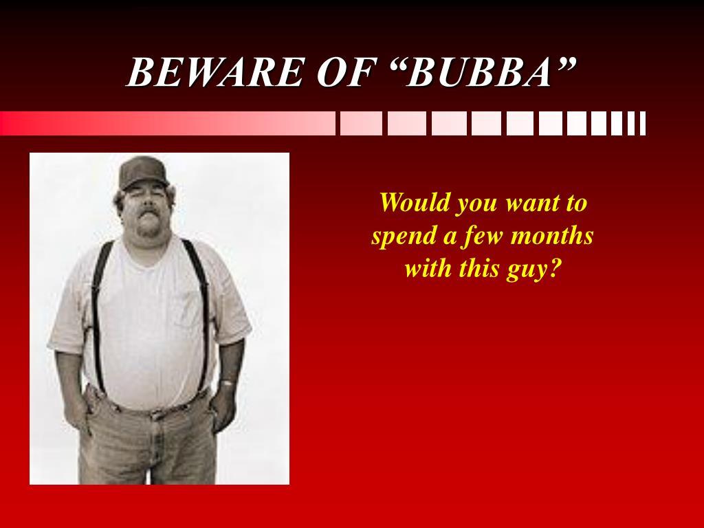"""BEWARE OF """"BUBBA"""""""