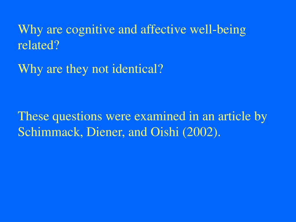 Why are cognitive and affective well-being related?