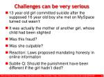 challenges can be very serious