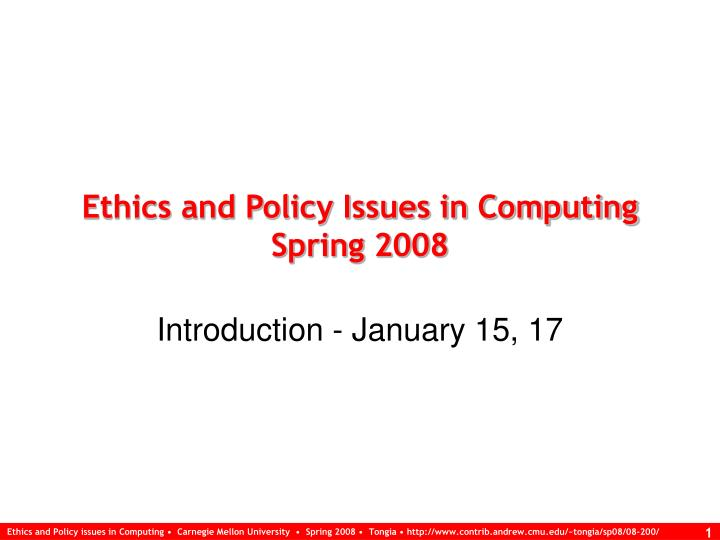 Ethics and policy issues in computing spring 2008