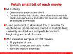 fetch small bit of each movie
