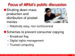 focus of mpaa s public discussion
