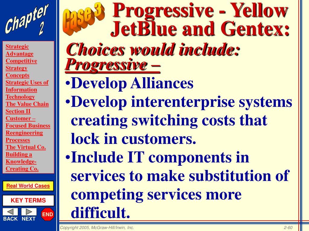 Progressive - Yellow JetBlue and Gentex: