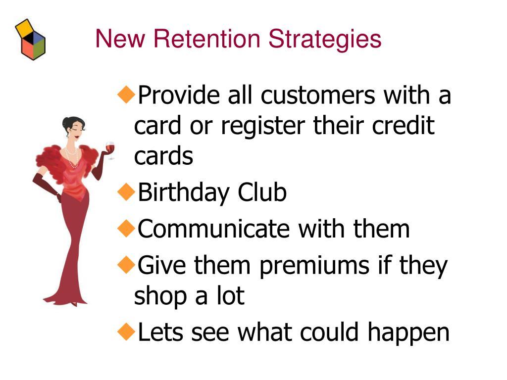 New Retention Strategies