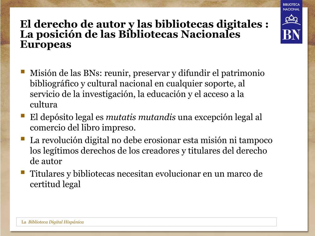 El derecho de autor y las bibliotecas digitales : La posición de las Bibliotecas Nacionales Europeas