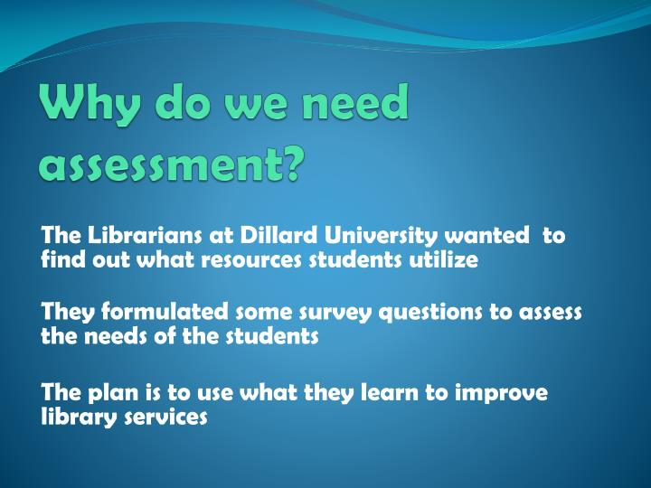 Why do we need assessment?