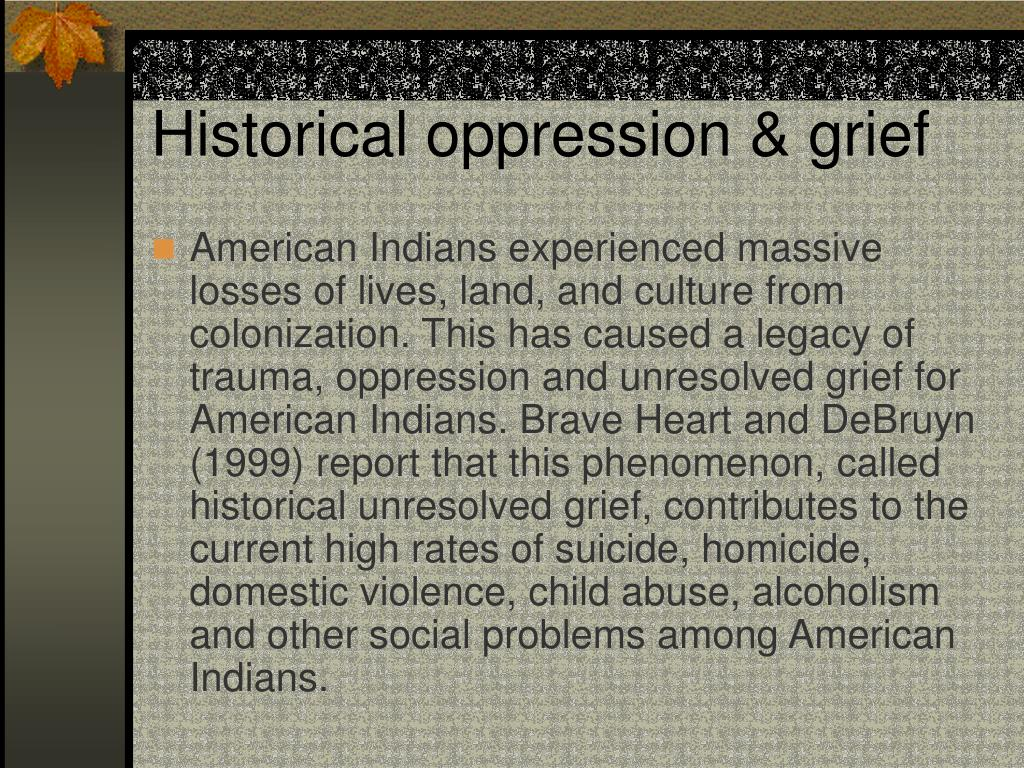 Historical oppression & grief