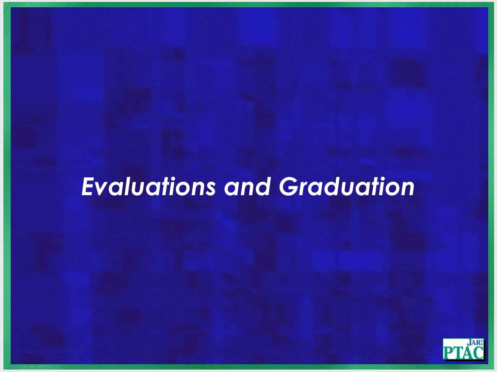 Evaluations and Graduation
