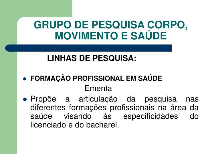 GRUPO DE PESQUISA CORPO, MOVIMENTO E SAÚDE