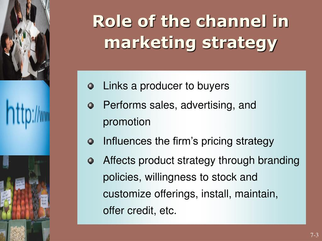 Role of the channel in marketing strategy